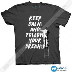 تیشرت طرح Keep Calm and Follow Your Dreams