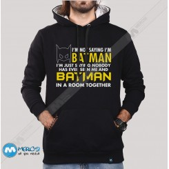 سویشرت Im Not Saying Batman